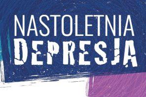 NASTOLETNIA DEPRESJA – czy możemy jej zapobiegać?
